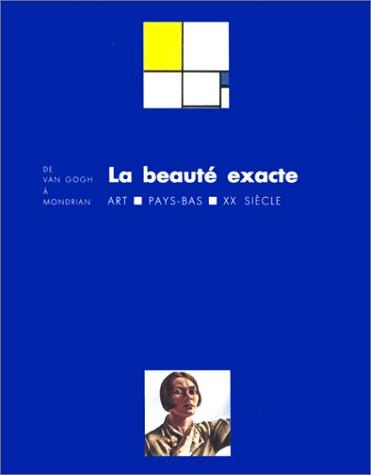La Beauté exacte de Van Gogh à Mondrian : Exposition, Paris (25 mars - 17 juillet 1994)