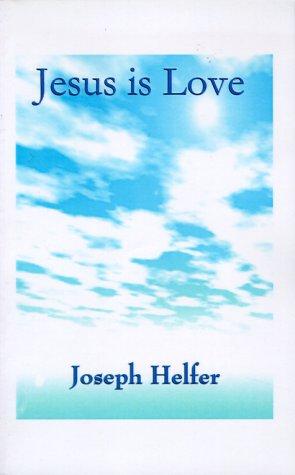 Jesus is Love por Joseph Helfer
