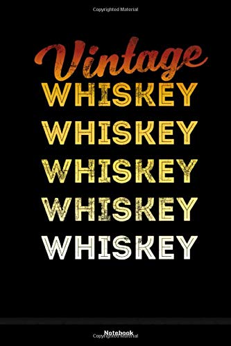 Vintage Whiskey: Notebook 120 Pages Size: 6x9 in, DIN A5 with ruled pages. Perfect gift for everybody who loves a glass of single malt or bourbon and enjoy to smoke a cigar