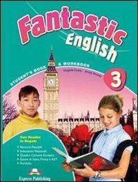 Fantastic english. Student's book-Workbook. Per la Scuola media. Con CD Audio. Con DVD-ROM. Con e-book: 3