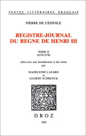 Registre-journal du règne de Henri III, tome 2 (1576-1578)