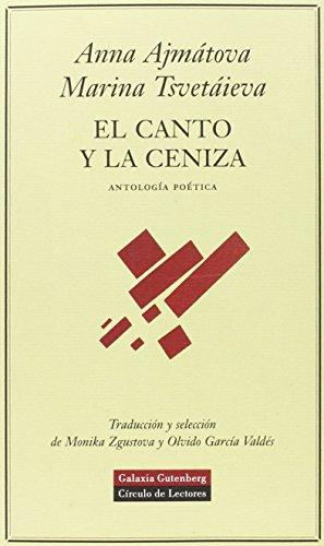El canto y la ceniza: Antología poética (POESÍA) por Anna Ajmátova