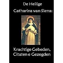 De heilige Catharina van Siena: Krachtige Gebeden, Citaten en Gezegden