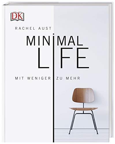 Minimal Life: Mit weniger zu mehr