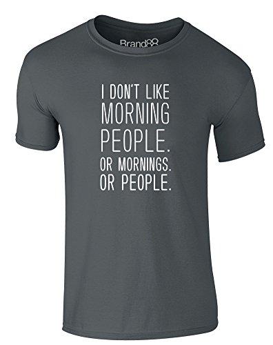 Brand88 - I Don't Like Morning People, Erwachsene Gedrucktes T-Shirt Dunkelgrau/Weiß