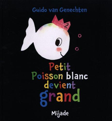 Petit poisson blanc devient grand par Guido Van Genechten