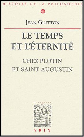 Le temps et l'éternité chez Plotin et Saint Augustin