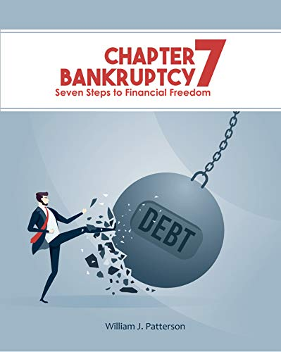 Chapter 7 Bankruptcy: Seven Steps to Financial Freedom (English Edition)