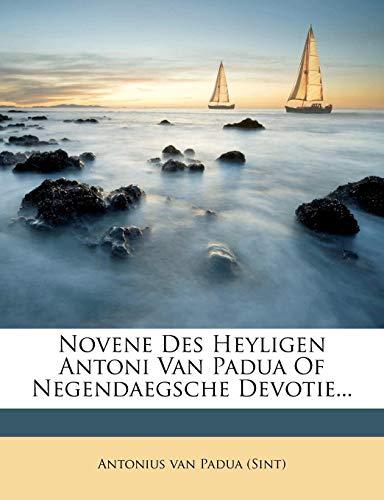 Novene Des Heyligen Antoni Van Padua of Negendaegsche Devotie...