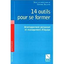 14 OUTILS POUR SE FORMER. Développement personnel et management d'équipe