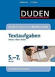 Einfach klasse in Mathematik - Textaufgaben 5. bis 7. Klasse: Wissen - Üben - Testen (Duden - Einfach klasse)