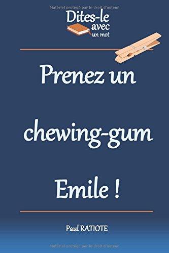 Dites-le avec un mot - Prenez un chewing-gum Emile