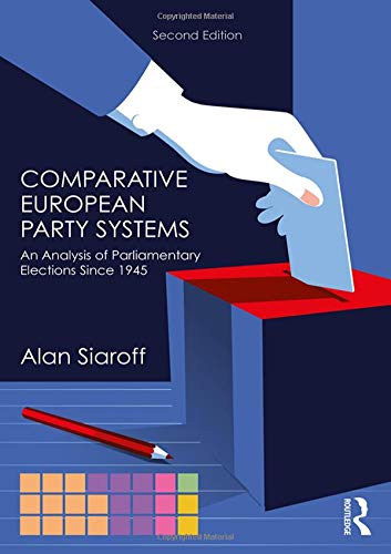 Comparative European Party Systems: An Analysis of Parliamentary Elections Since 1945 (Routledge Research in Comparative Politics) por Alan Siaroff