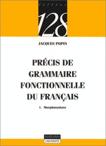 Précis de grammaire fonctionnelle du Français, tome 1 : Morphosyntaxe