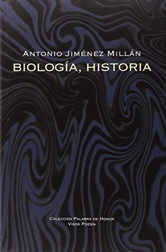 Biología, historia (Palabra de Honor) por Antonio Jiménez Millán