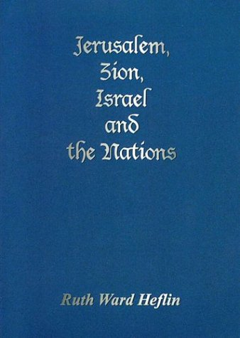 Jerusalem, Zion, Israel and the Nations por Ruth Ward Heflin