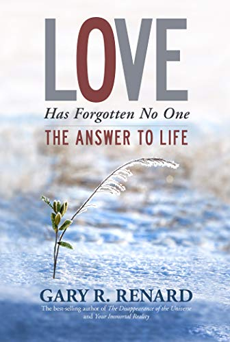 Love Has Forgotten No One: The Answer to Life (English Edition)