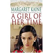 A Girl of Her Time {{ A GIRL OF HER TIME }} By Kaine, Margaret ( AUTHOR) Dec-06-2004