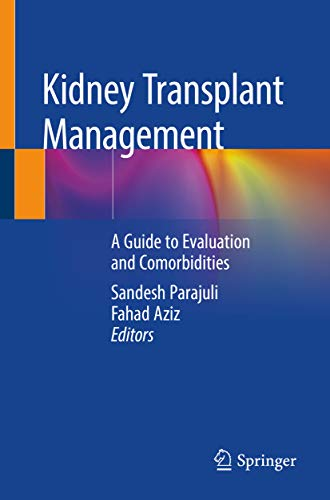 Kidney Transplant Management: A Guide to Evaluation and Comorbidities (English Edition)