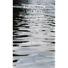 Forbidden Secrets: understanding child sexual abuse (Living with Abuse Book 3)
