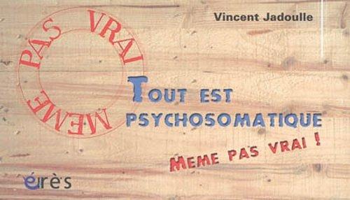 Tout est psychosomatique