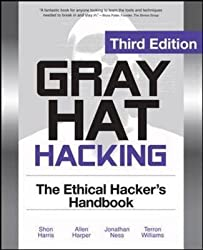 [(Gray Hat Hacking: The Ethical Hackers Handbook)] [By (author) Shon Harris ] published on (March, 2011)