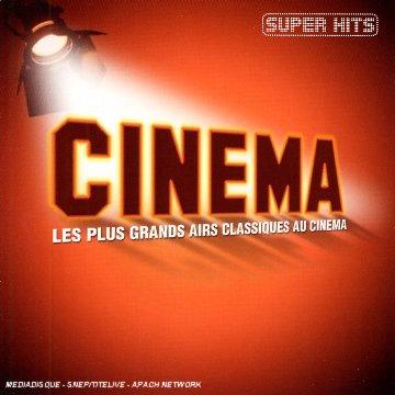 Super Hits : Les Plus Grands Airs Classiques Au Cinéma