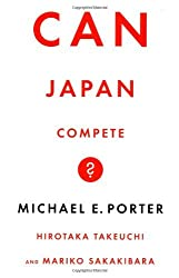 Can Japan Compete? by Michael E. Porter (2000-10-01)