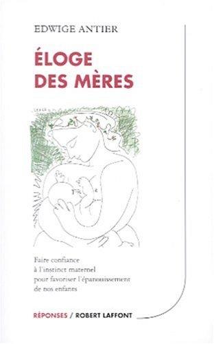 Eloge des mères : Faire confiance à l'instinct maternel pour favoriser l'