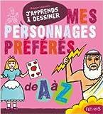 Mes personnages préférés de A à Z de Philippe Legendre ,Christophe Savouré,Isabelle Bochot ( 10 janvier 2008 ) - Fleurus (10 janvier 2008) - 10/01/2008