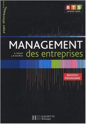 Management des entreprises BTS 1e année de Alain Caillat,Jean-Bernard Ducrou ( 30 avril 2008 )