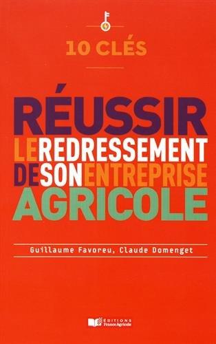 Descargar Libro 10 clés pour réussir le redressement de son entreprise agricole de Guilaume FAVOREU