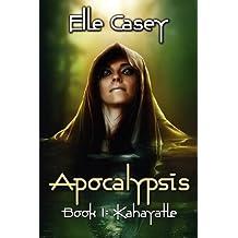 Apocalypsis: Book 1: Kahayatle: Volume 1 by Elle Casey (2012-06-22)