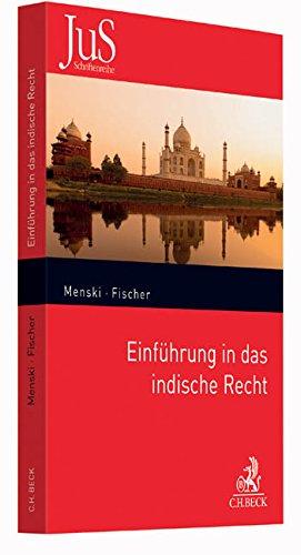 Einführung in das indische Recht (JuS-Schriftenreihe/Ausländisches Recht, Band 200)