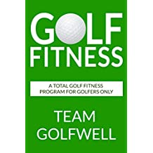 Golf Fitness: An All-Inclusive Golf Fitness Program For Golfers Only (English Edition)