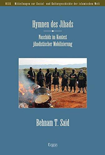 Hymnen Des Jihads: Naschids Im Kontext Jihadistischer Mobilisierung (Mitteilungen Zur Sozial- Und Kulturgeschichte Der Islamischen Welt)