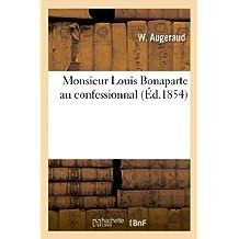Monsieur Louis Bonaparte au confessionnal