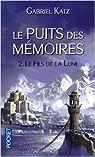 Le Puits des mémoires, Tome 2 : Le Fils de la lune par Katz