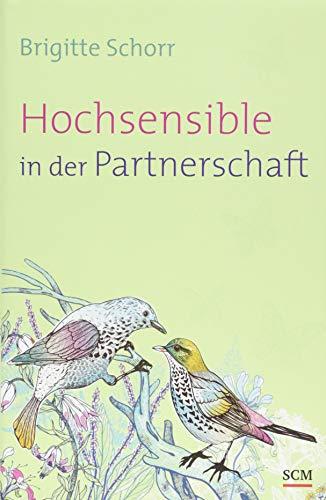 Hochsensible in der Partnerschaft (Hochsensibel (2), Band 2)