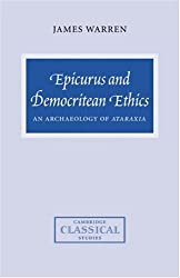 Epicurus and Democritean Ethics: An Archaeology of Ataraxia (Cambridge Classical Studies)