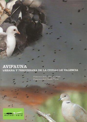 Avifauna urbana y periurbana de la ciudad de Valencia por Francisco José Catalá Iborra