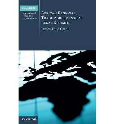 [(African Regional Trade Agreements as Legal Regimes )] [Author: James Thuo Gathii] [Sep-2011]