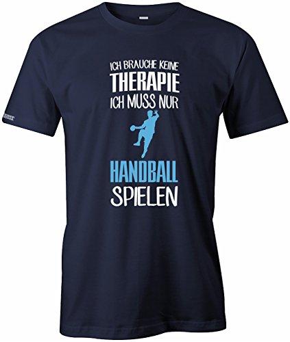 Ich brauch keine Therapie - Ich muss nur Handball spielen - Sport Hobby - Herren T-SHIRT Navy