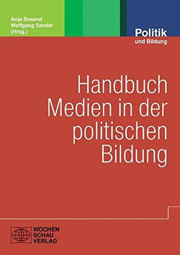Handbuch Medien in der politischen Bildung (Politik und Bildung)