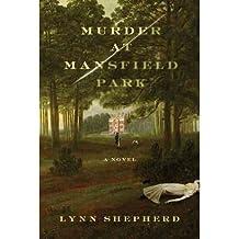 [ [ [ Murder at Mansfield Park[ MURDER AT MANSFIELD PARK ] By Shepherd, Lynn ( Author )Jul-20-2010 Paperback