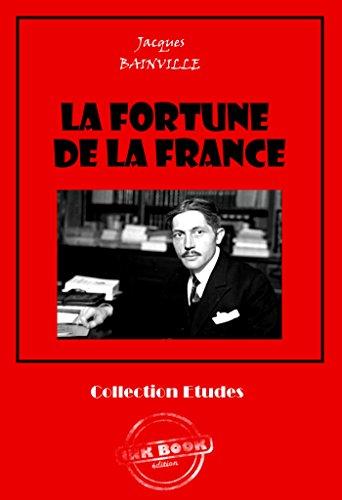 La fortune de la France: édition intégrale