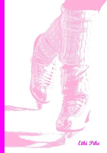 Ethi Pike - Notebook/Extended Lines/Pink Skates: An Ethi Pike Collectible Journal