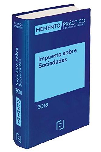Memento Impuesto sobre Sociedades 2018 por Lefebvre-El Derecho