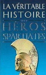La Véritable Histoire des héros spartiates