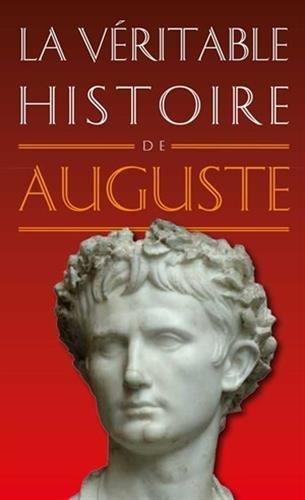La Veritable Histoire D'Auguste (Veritable Histoire de...) par Bruno Albin